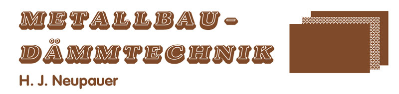Metallbau – Dämmtechnik H. J. Neupauer